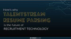 Talentstream Resume Parsing Future Of Recruitment Technology