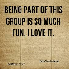 Group Quotes Inspiration Barb VanderLeest Quotes QuoteHD