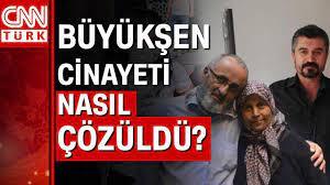 Büyükşen cinayeti nasıl çözüldü? Cinayetin tüm ayrıntıları CNN TÜRK'te... -  YouTube