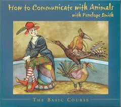 How to Communicate with Animals - The Basic Course: Penelope Smith,  Capucine: 9780936552200: Amazon.com: Books