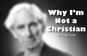 Bertrand Russell Why I Am Not A Christian Quotes Best of Bertrand Russell Evermind Ministries