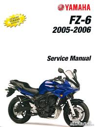 2006 yamaha fz6 service manual 2004 2006 yamaha fz6 service manual