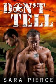 Don't Tell: Gay Military Erotica Anthology by Sara Pierce