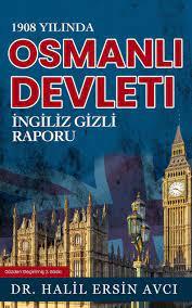 1908 Yilinda Osmanli Devleti Ingiliz Gizli Raporu Ingiltere'nin Türkiye  Gizli Raporlari Bd.3 ebook  
