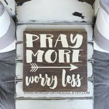 pray more worry less inspirational decor wooden sign rustic wood signs inspiration wall art christian wall decor wall decor on always forever inspirational reclaimed wood wall art with rustic wood love sign you will forever be by lilwhiteflowershoppe