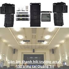 Dàn âm thanh hội trường array 150 triệu tại Quảng Trị - Chính hãng | Chiết  khấu cao