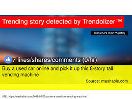 Vending Machine Statistics Mesmerizing Buy A Used Car Online And Pick It Up This 48story Tall Vending Machine