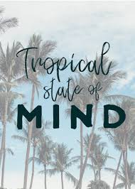 Tropical State Of Mind Sunset Ocean Quotes Sunset Quotes Beach