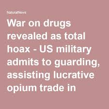 the best war on drugs ideas the facts crime  war on drugs revealed as total hoax us military admits to guarding assisting lucrative