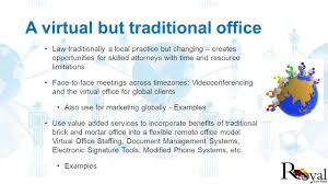 virtual office tools. A Virtual But Traditional Office Law Traditionally Local Practice Changing \u2013 Creates Opportunities For Tools U