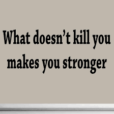 Stronger Quotes New What Doesn't Kill You Makes You Stronger Decal Wall Quote