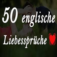 Liebesspruche Kurz Englisch Leben Zitate