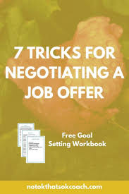 best ideas about job offer career resume and 7 tricks to negotiating a job offer click to view and your goal setting