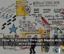 how to connect through media arts with don goble education closet