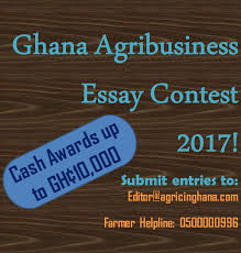 Apply Now  Ghana Agribusiness Essay Contest          AgricInGhana Media