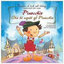 Sách - Truyện Cổ Tích Nổi Tiếng Song Ngữ Việt - Anh: Pinocchio - Chú Bé  Người Gỗ Pinocchio (Tái Bản)