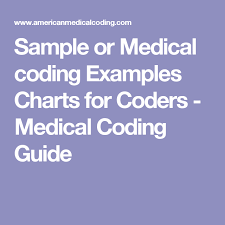 Sample Or Medical Coding Examples Charts For Coders