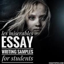 les miserables essay topics titles examples in english  100% papers on les miserables essay sample topics paragraph introduction help research more class 1 12 high school college