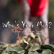 Ted Fields Junior - Who's Your Mob (podcast) | Listen Notes