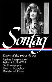 Susan Sontag  Essays of the     s  amp    s LOA N