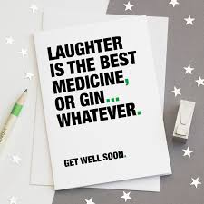 Get Well Soon Card Funny Get Well Card Gin Quotes Gin Sayings Gin Lovers Medicine Quotes Laughter Quotes Free Uk Delivery