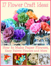 Paper Flower Craft Ideas 17 Flower Craft Ideas How To Make Paper Flowers Easy