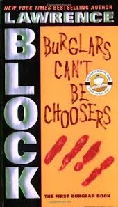 Burglars Can't Be Choosers by Lawrence Block - good series ...