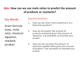 aim how can we use mole ratios to predict the amount of s or reactants 3 do now balance the following chemical reactions