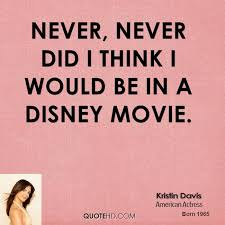 Famous Disney Movie Quotes Unique Kristin Davis Quotes QuoteHD