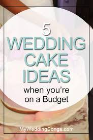 5 Cheap Wedding Cake Ideas On A Budget