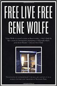 <b>Free Live Free</b>: Gene Wolfe: 9780312868369: Amazon.com: Books