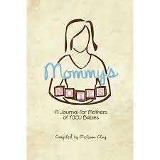 Mommys Notes A Journal For Mothers Of Nicu Babies