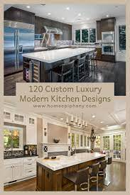 120 Custom Luxury Modern Kitchen Designs Luxury Kitchen Design Kitchen Designs Photos Modern Kitchen