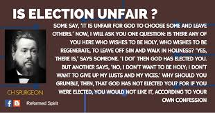 Spurgeon Quotes Inspiration Some Say 'It Is Unfair For God To Choose Some And Leave Others
