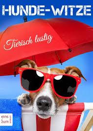 Hunde Witze Tierisch Lustig Die Besten Witze Sprüche Und