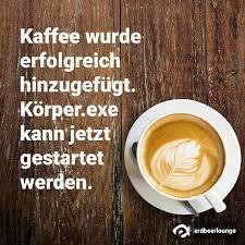 Lustige Sprüche Lustig Guten Morgen Kaffee Sprüche Guten Morgen