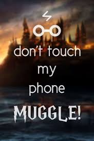 Wallpaper Dont Touch My Phone Muggle