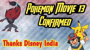 Pokemon Movie 13 Zoroark The Master Of Illusion    Thanks Disney India -  YouTube