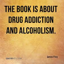 Drug Addiction Quotes Enchanting James Frey Quotes QuoteHD