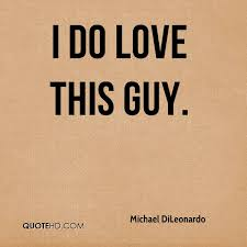 Guy Quotes Stunning Michael DiLeonardo Quotes QuoteHD