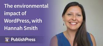 An Interview With Hannah Smith about the Environmental Impact of WordPress  - PublishPress