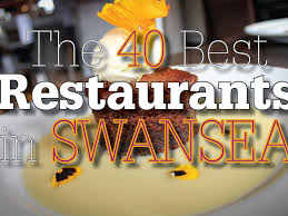 The 40 Best Restaurants In Swansea The Best Places To Eat In The