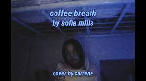 coffee breath by sofia mills (cover) - YouTube
