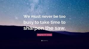"Busy Quotes Best Stephen R Covey Quote ""We Must Never Be Too Busy To Take Time To"