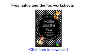 Free hattie and the fox worksheets - Google Docs