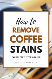 You'll get some outstanding cleaning recipes that you can use to. How To Remove Coffee Stains In 5 Easy Simple Steps In 2021 Coffee Stain Removal Coffee Staining Stain On Clothes