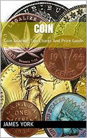 Coin Coin Grading Tips Charts And Price Guide