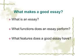 composing essays i what makes a good essay iuml para what is an essay what makes a good essay iuml129para what is an essay iuml129para what functions does