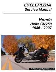 honda cn250 helix cyclepedia scooter printed service manual cyclepedia honda helix manual