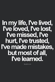 Best Quote Of The Day About Life Beauteous Quotes About Life In My Life I've Lived I've Loved I've Lost I